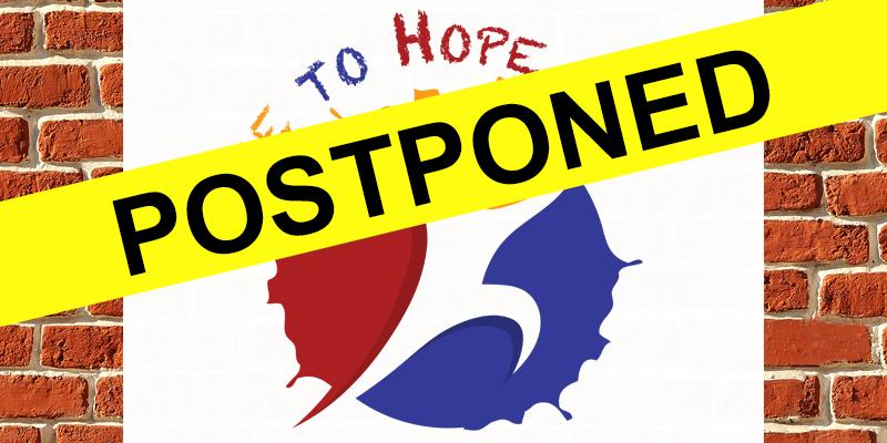 Dare to Hope Postponed