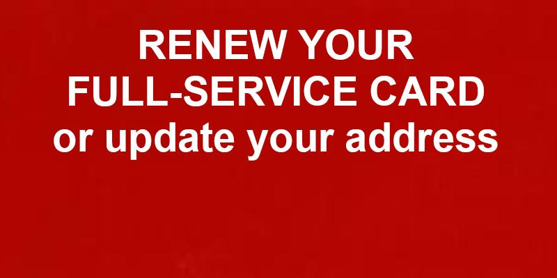 Renew your full-service card or update your address