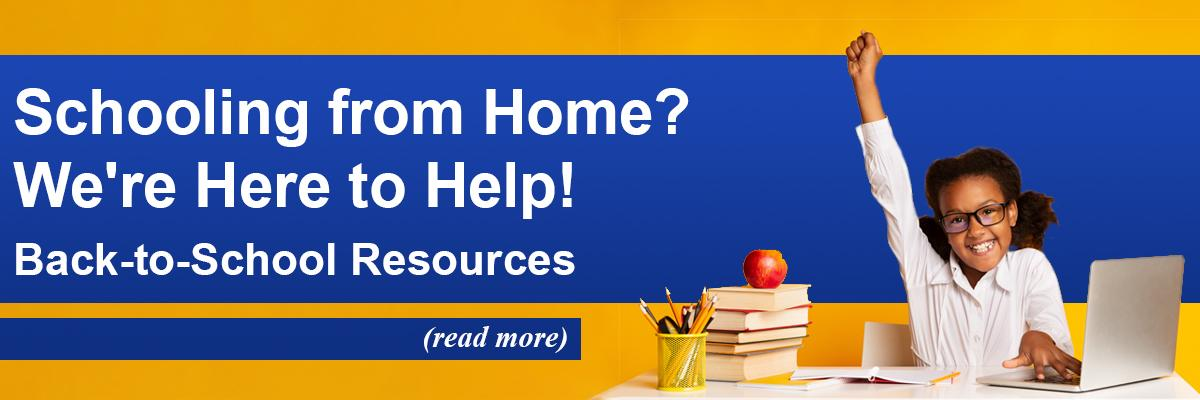 Schooling from Home? We're Here to Help! Back-to-School Resource
