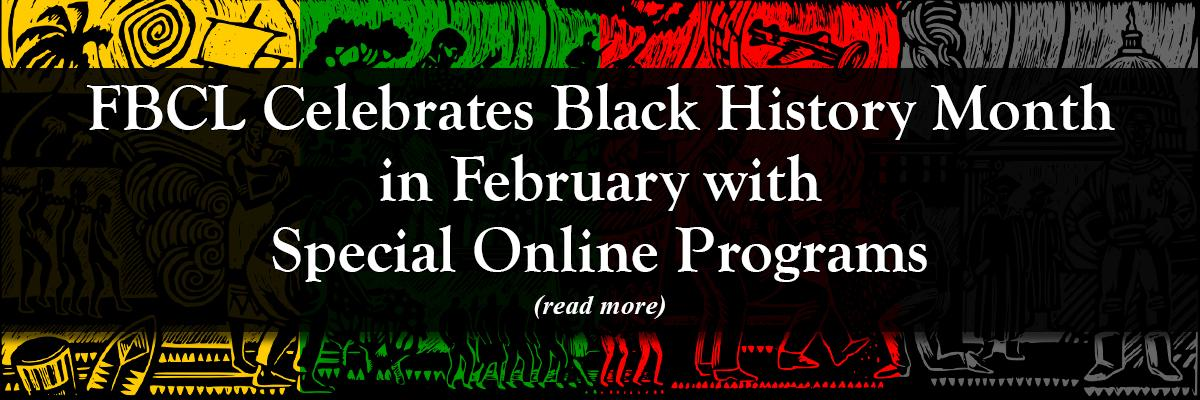 FBCL Celebrates Black History Month in February with Special Online Programs