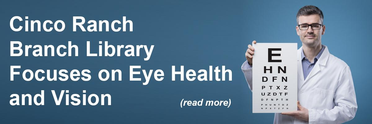 Cinco Ranch Branch Library Focuses on Eye Health & Vision