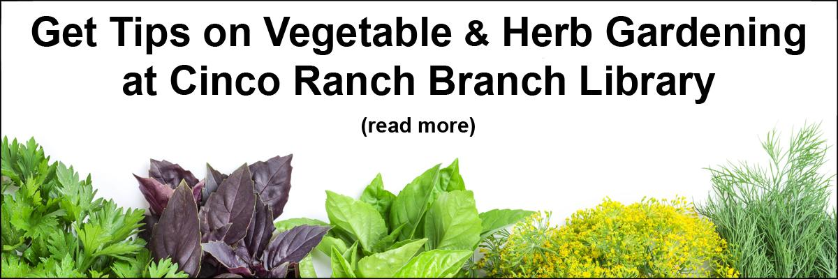 Get Tips on Vegetables & Herb Gardening at Cinco Ranch Branch Library