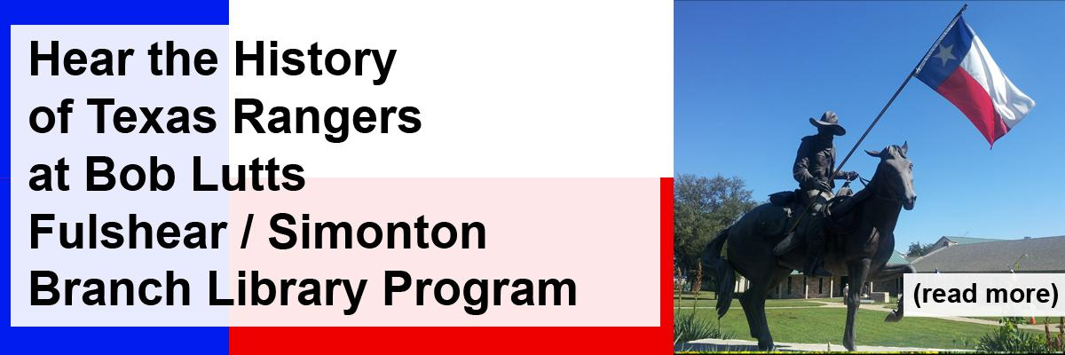 Hear the History of Texas Rangers at Bob Lutts Fulshear / Simonton Branch Library Program
