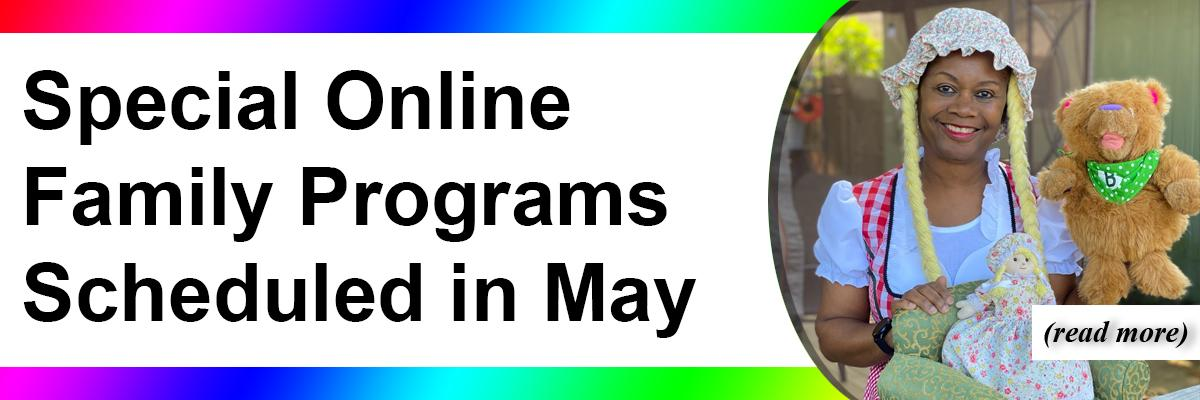 Special Online Family Programs Scheduled in May