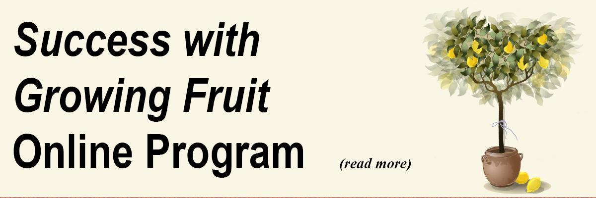 Success with Growing Fruit Online Program