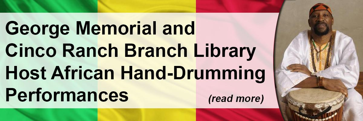 George Memorial and Cinco Ranch Branch Library Host African Hand-Drumming Performances