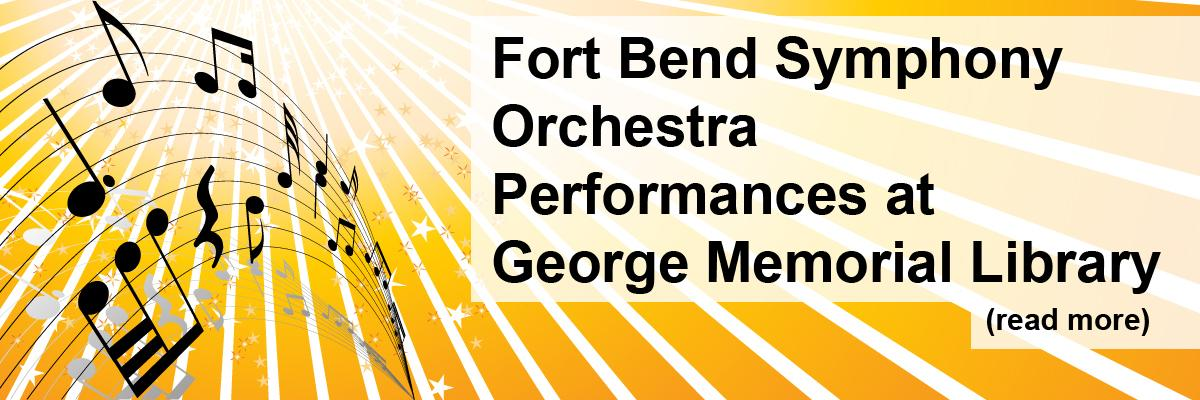 Fort Bend Symphony Orchestra Performances at George Memorial Library