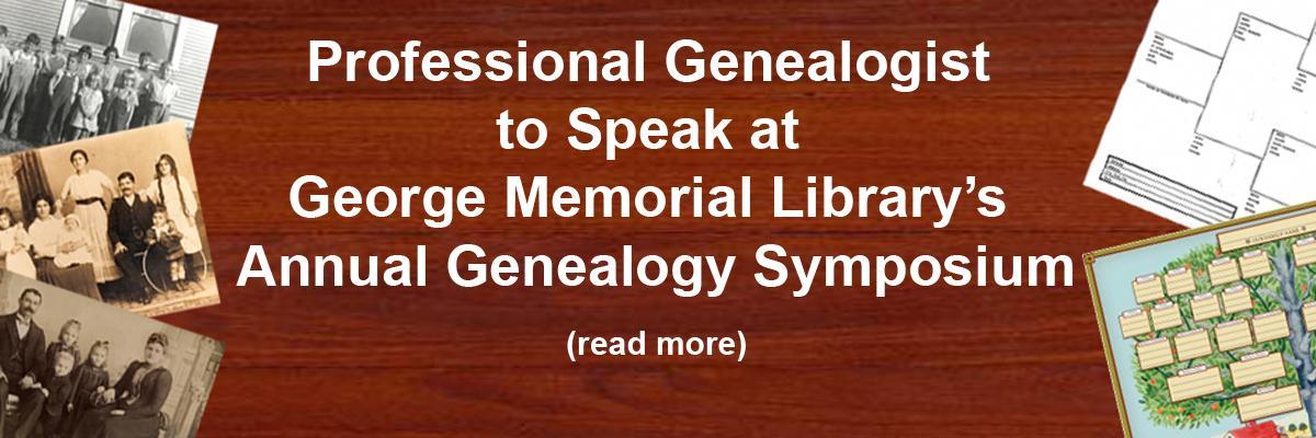 Professional Genealogist to Speak at George Memorial Library's Annual Genealogy Symposium