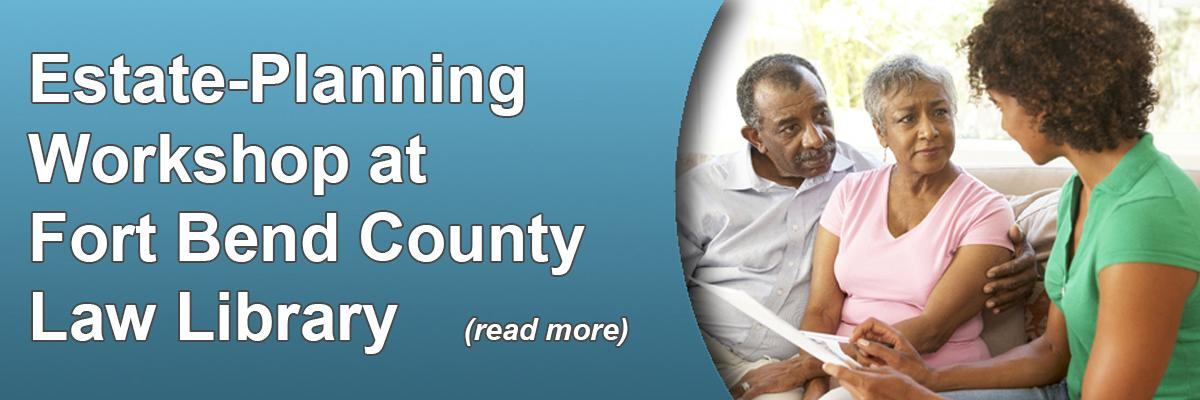 Estate-Planning Workshop at Fort Bend County Law Library