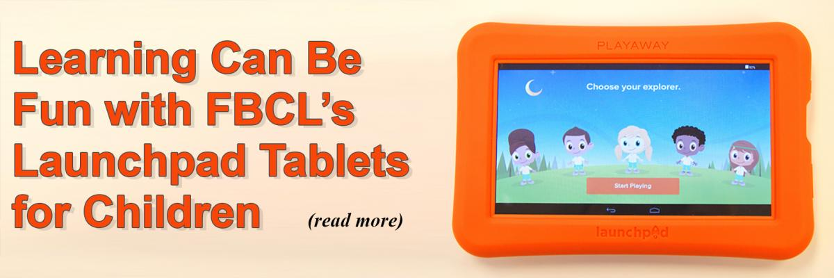 Learning Can Be Fun with FBCL's Launchpad Tablets for Children
