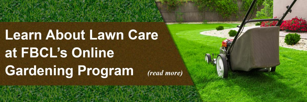 Learn About Lawn Care at FBCL's Online Gardening Program