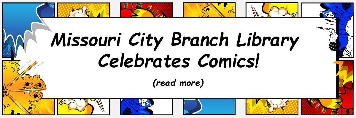 Missouri City Branch Library Celebrates Comics!