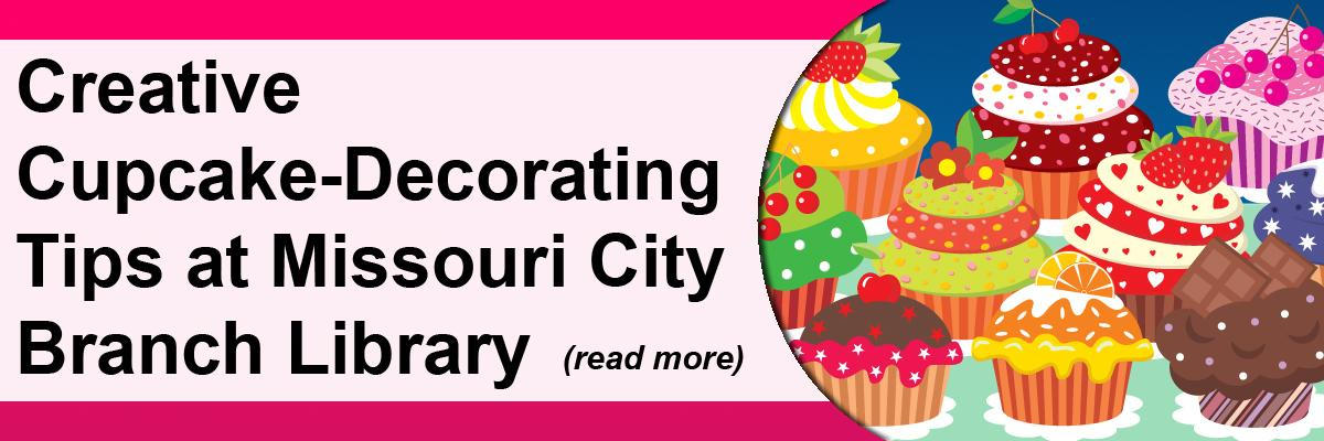 Creative Cupcake-Decorating Tips at Missouri City Branch Library