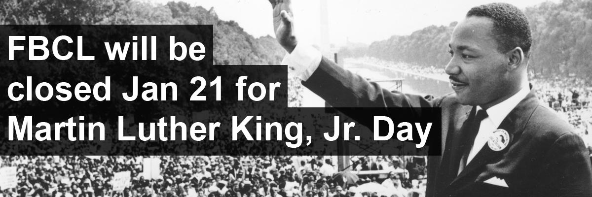 FBCL will be closed Jan 21 for Martin Luther King, Jr. Day