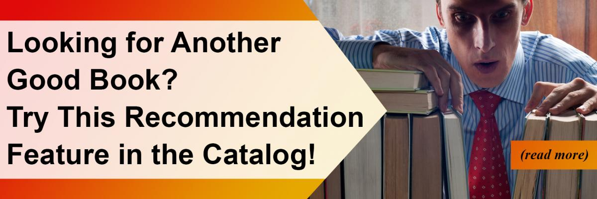 Looking for Another Good Book? Try This Recommendation Feature in the Catalog!