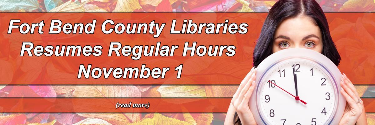 Fort Bend County Libraries Resumes Regular Hours November 1