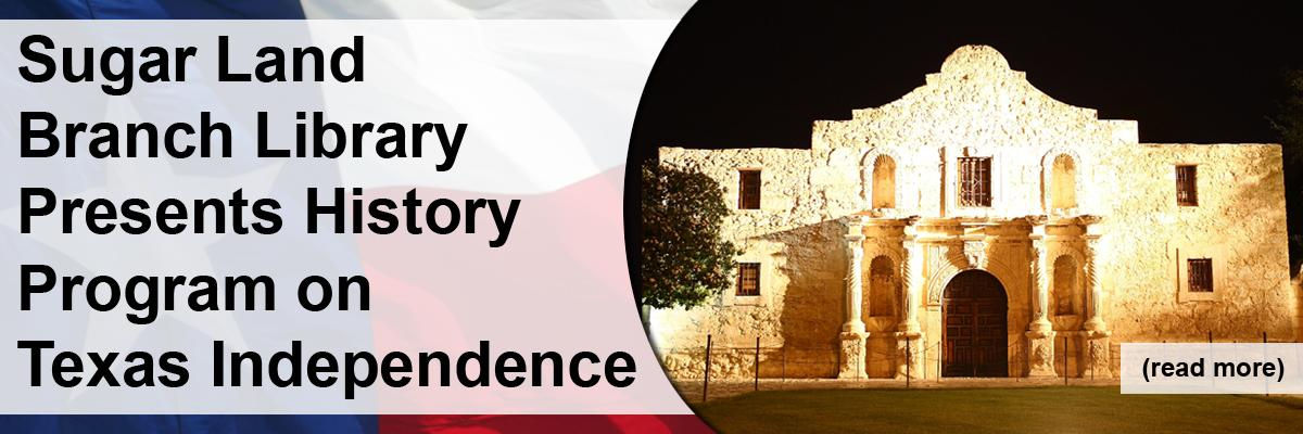 Sugar Land Branch Library Presents Program on Texas Independence