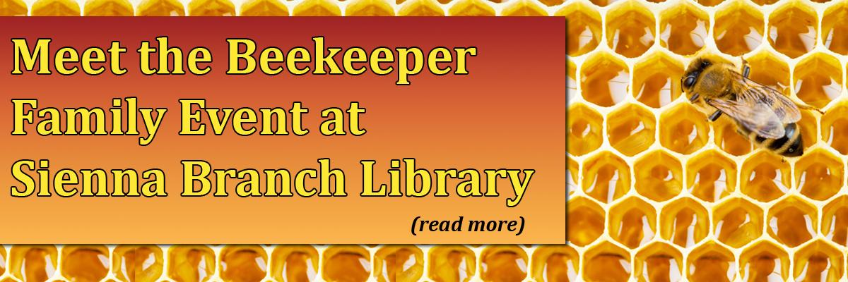 """Meet the Beekeeper"" Family Event at Sienna Branch Library"