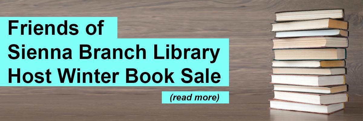 Friends of Sienna Branch Library Host Winter Book Sale