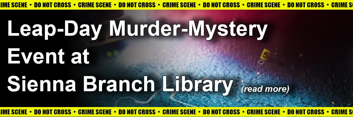 Leap-Day Murder-Mystery Event at Sienna Branch Library