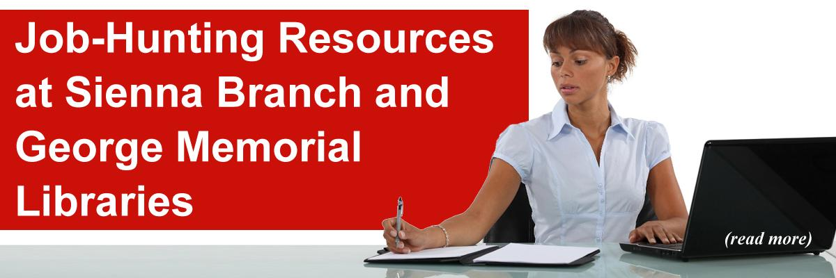 Job-Hunting Resources as Sienna Branch and George Memorial Libraries
