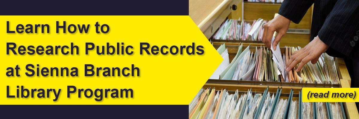 Learn How to Research Public Records at Sienna Branch Library Program