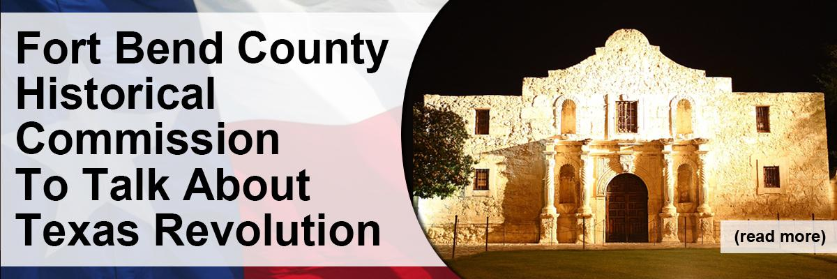 Fort Bend County Historical Commission To Talk About Texas Revolution