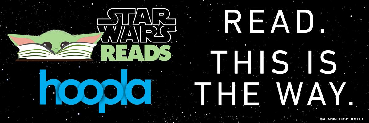 Star Wars Reads. Hoopla. Read. This Is the Way.