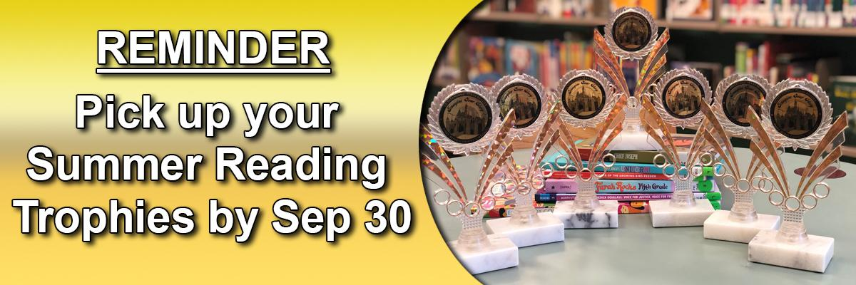 REMINDER Pick up your Summer Reading Trophies by Sep 30
