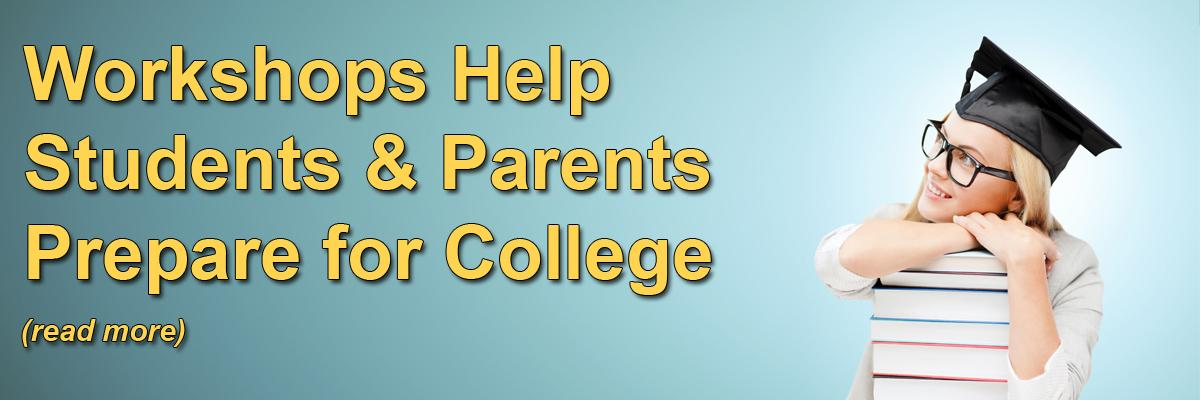 Workshops Help Students & Parents Prepare for College